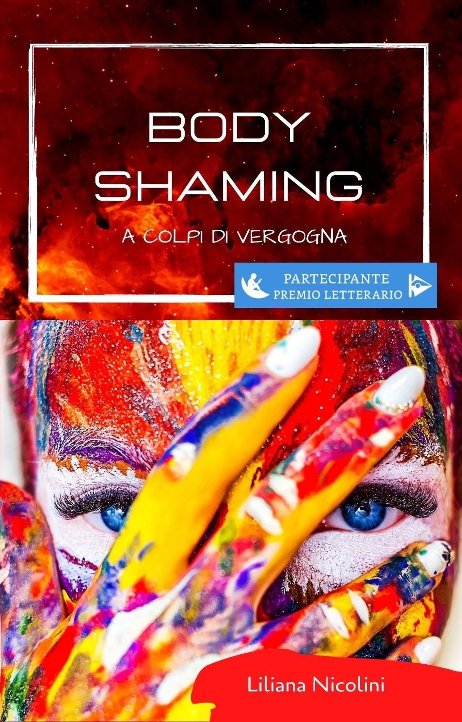 BODY SHAMING A COLPI DI VERGOGNA di Liliana Nicolini